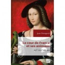 La cour de France et ses animaux, XVIe – XVIIe siècles