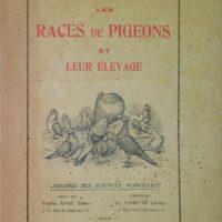Le livre 1ère édition de Robert Fontaine «Les Races de pigeon et leur élevage»